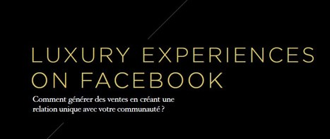 Facebook et le luxe : 4 exemples d'opérations marketing réussies
