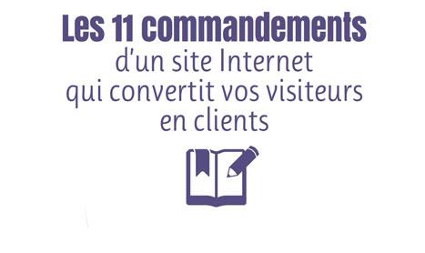 Les 11 commandements d'un site Internet qui convertit les visiteurs en clients