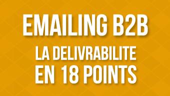 Emailing B2B : La délivrabilité en 18 points