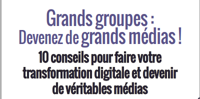 Grands groupes : Devenez de grands médias !