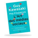 L'Art des medias sociaux par Guy Kawasaki