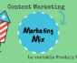 Comment le Content Marketing influence le marketing mix classique ?