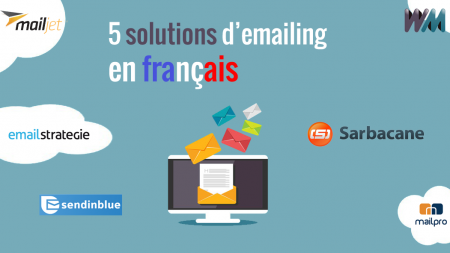 5 solutions / logiciels d'emailing marketing en français
