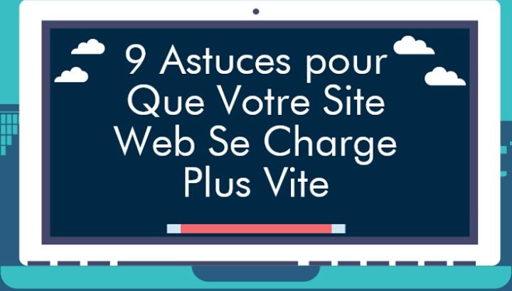 9 Astuces pour Que Votre Site Web Se Charge Plus Vite
