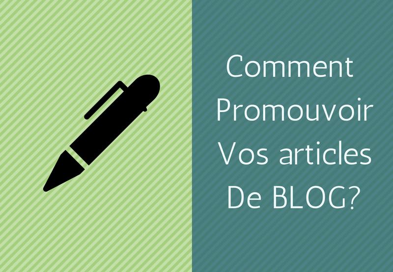 Comment promouvoir vos articles de blog
