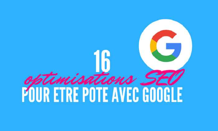 16 Optimisations SEO pour faire fondre Google