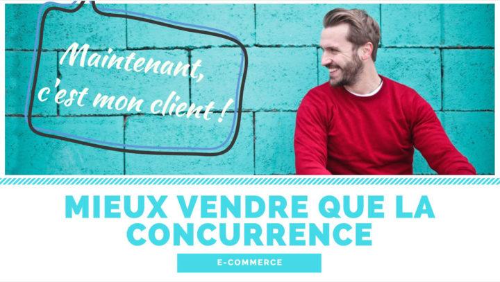 [Guide E-Commerce] Vendre un produit en se démarquant de la concurrence