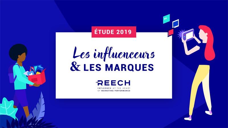Etude Reech : Relation entre les influenceurs et les marques en 2019