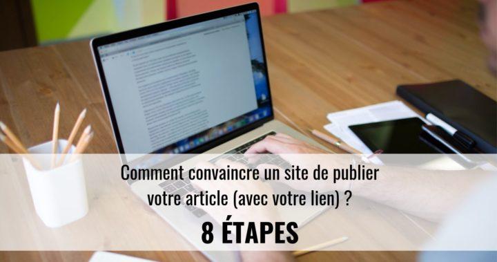 8 étapes pour convaincre un site de publier votre article invité pour améliorer votre SEO