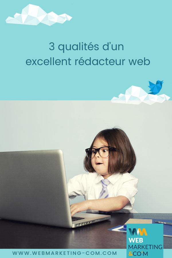3 qualités d'un excellent rédacteur web via @webmarketingcom