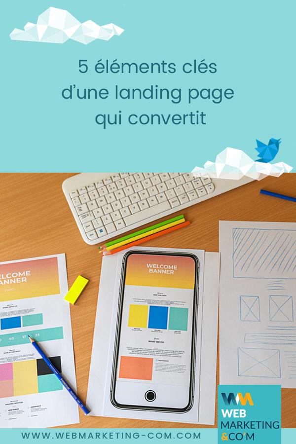 5 éléments clés d'une landing page qui convertit via @webmarketingcom