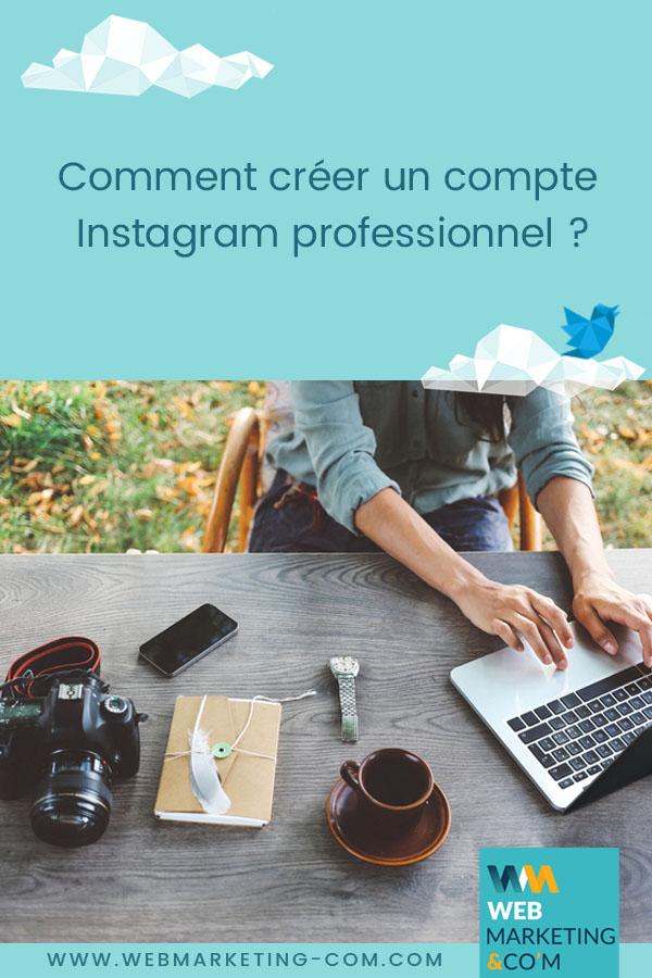 Comment créer un compte Instagram professionnel ? via @Webmarketingcom
