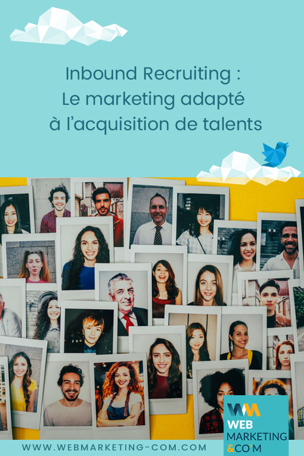 Inbound Recruiting : Le marketing adapté à l'acquisition de talents via @webmarketingcom