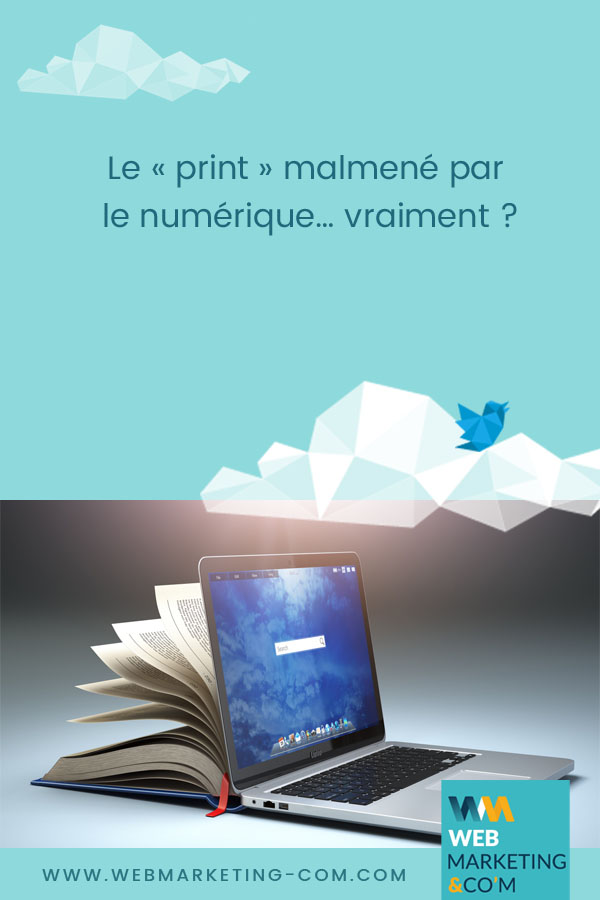 Le « print » malmené par le numérique… vraiment ? via @webmarketingcom