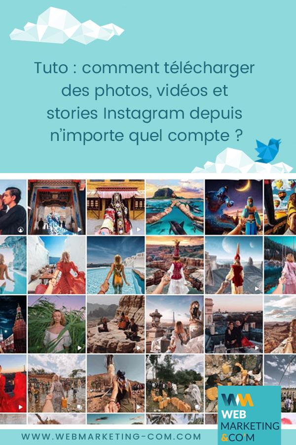 Tuto : comment télécharger des photos, vidéos et stories Instagram depuis n'importe quel compte ? via @webmarketingcom