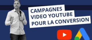 Campagnes Adwords vidéo Youtube pour la conversion (2019)