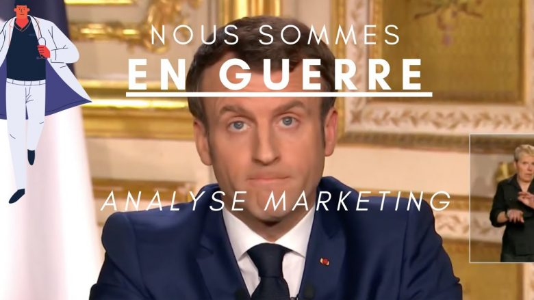 Discours de Macron sur le coronavirus : L'analyse Marketing